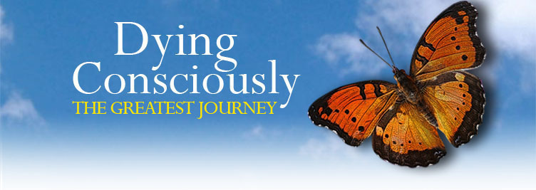 Dying Consciously - The Greatest Journey